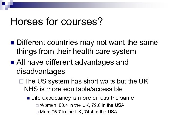 Horses for courses? Different countries may not want the same things from their health