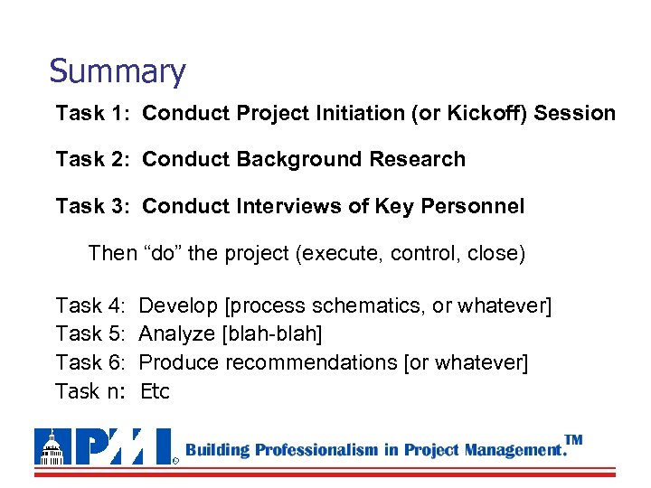 Summary Task 1: Conduct Project Initiation (or Kickoff) Session Task 2: Conduct Background Research