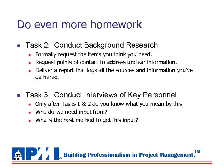 Do even more homework n Task 2: Conduct Background Research n n Formally request