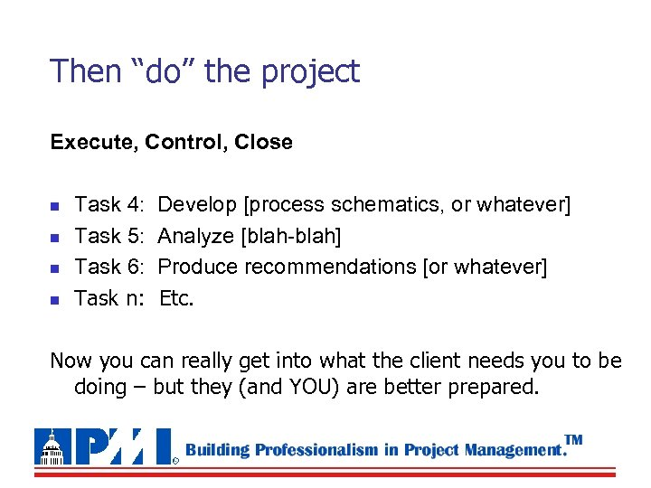 """Then """"do"""" the project Execute, Control, Close n n Task 4: Task 5: Task"""