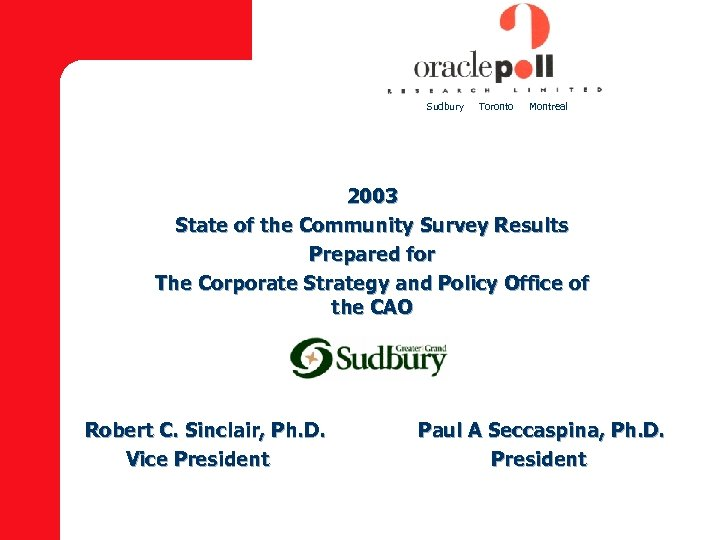 Sudbury Toronto Montreal 2003 State of the Community Survey Results Prepared for The Corporate