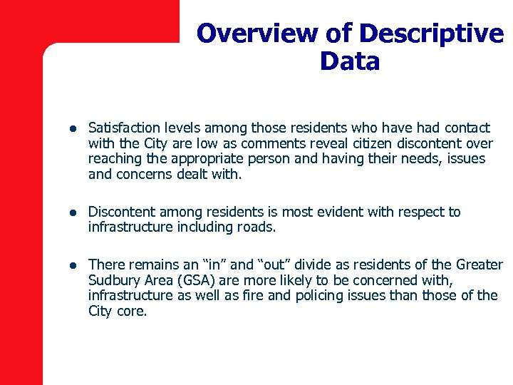 Overview of Descriptive Data l Satisfaction levels among those residents who have had contact