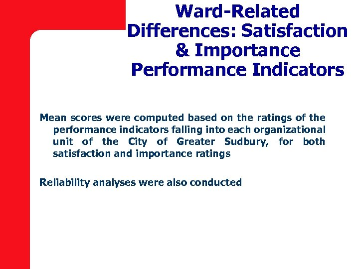 Ward-Related Differences: Satisfaction & Importance Performance Indicators Mean scores were computed based on the