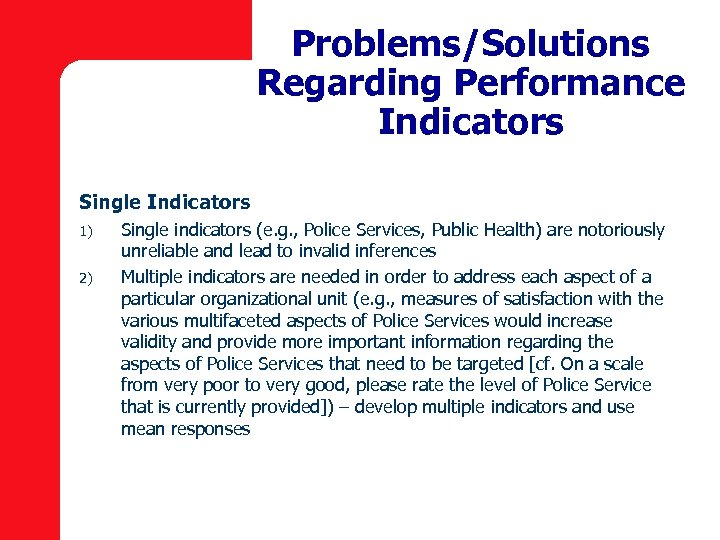 Problems/Solutions Regarding Performance Indicators Single Indicators 1) 2) Single indicators (e. g. , Police