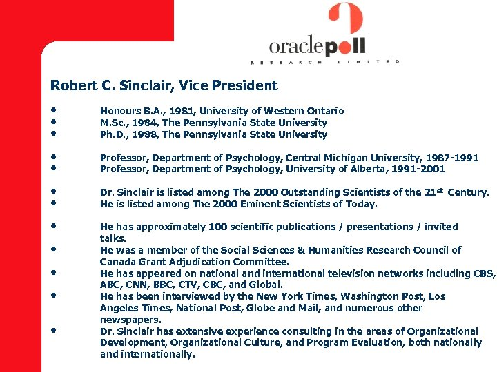 Robert C. Sinclair, Vice President • • • Honours B. A. , 1981, University