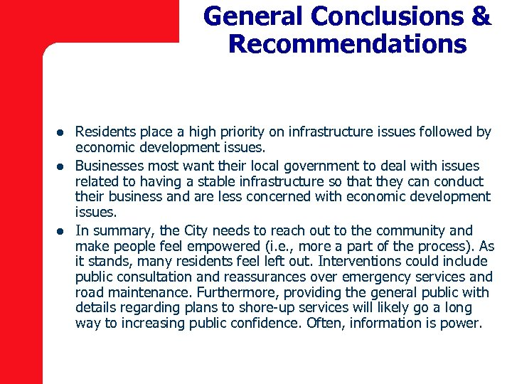 General Conclusions & Recommendations l l l Residents place a high priority on infrastructure