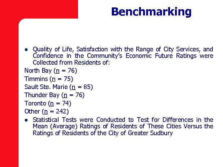 Benchmarking Quality of Life, Satisfaction with the Range of City Services, and Confidence in