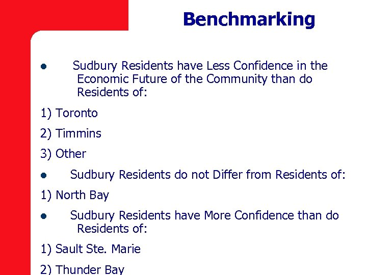 Benchmarking l Sudbury Residents have Less Confidence in the Economic Future of the Community