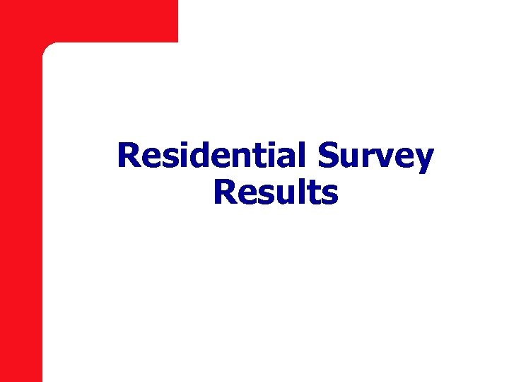 Residential Survey Results