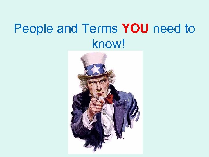 People and Terms YOU need to know!