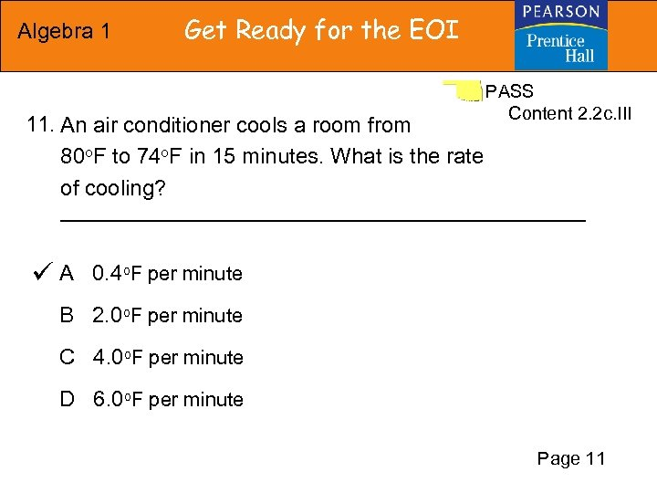 Algebra 1 Get Ready for the EOI 11. An air conditioner cools a room