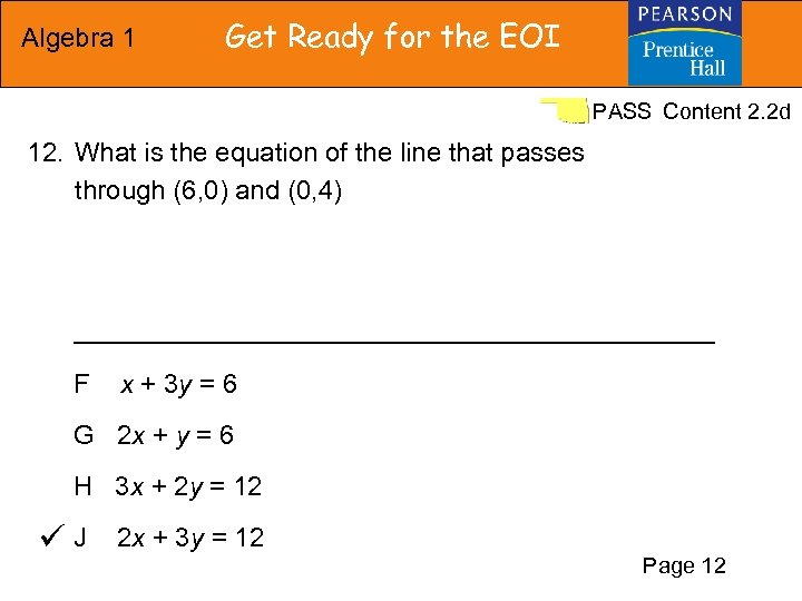 Algebra 1 Get Ready for the EOI PASS Content 2. 2 d 12. What