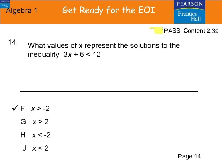 Algebra 1 Get Ready for the EOI PASS Content 2. 3 a 14. What