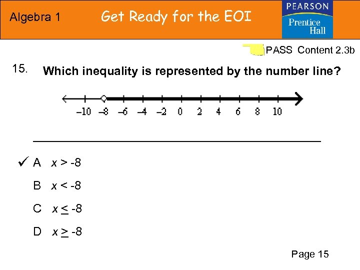 Algebra 1 Get Ready for the EOI PASS Content 2. 3 b 15. Which