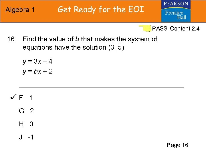 Algebra 1 Get Ready for the EOI PASS Content 2. 4 16. Find the