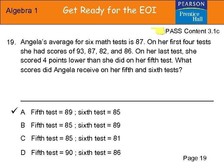Algebra 1 Get Ready for the EOI PASS Content 3. 1 c 19. Angela's