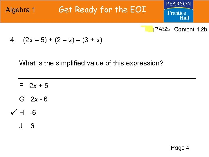 Algebra 1 Get Ready for the EOI PASS Content 1. 2 b (2 x