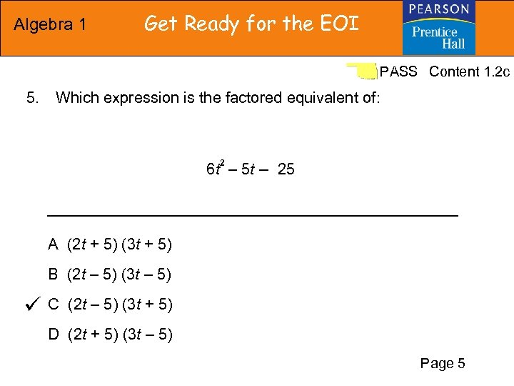 Algebra 1 Get Ready for the EOI PASS Content 1. 2 c 5. Which