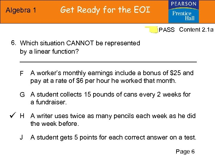 Algebra 1 Get Ready for the EOI PASS Content 2. 1 a 6. Which