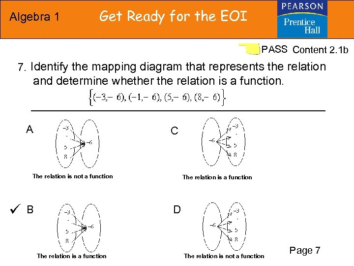 Algebra 1 Get Ready for the EOI PASS Content 2. 1 b 7. Identify
