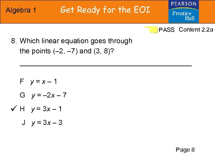 Algebra 1 Get Ready for the EOI PASS Content 2. 2 a 8. Which