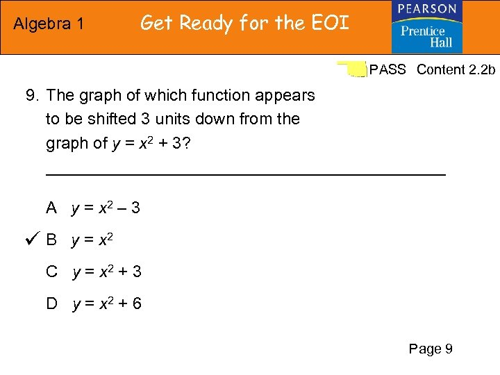 Algebra 1 Get Ready for the EOI PASS Content 2. 2 b 9. The