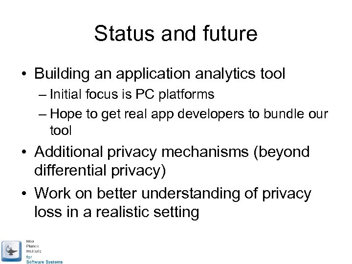 Status and future • Building an application analytics tool – Initial focus is PC