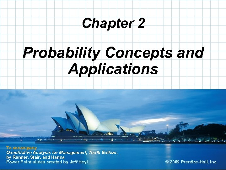 Chapter 2 Probability Concepts and Applications To accompany Quantitative Analysis for Management, Tenth Edition,