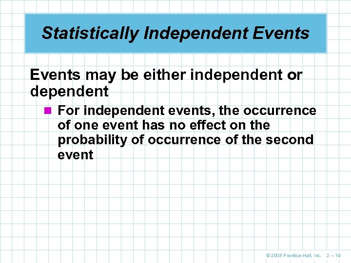 Statistically Independent Events may be either independent or dependent n For independent events, the
