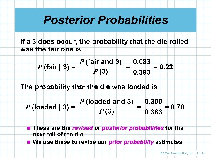 Posterior Probabilities If a 3 does occur, the probability that the die rolled was
