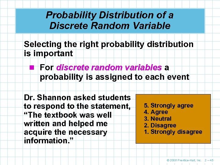 Probability Distribution of a Discrete Random Variable Selecting the right probability distribution is important