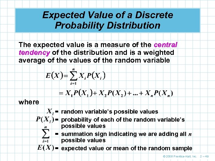 Expected Value of a Discrete Probability Distribution The expected value is a measure of
