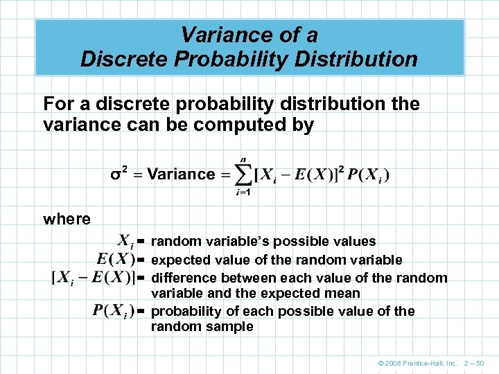 Variance of a Discrete Probability Distribution For a discrete probability distribution the variance can