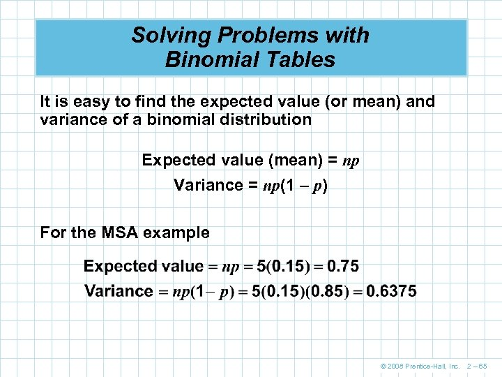 Solving Problems with Binomial Tables It is easy to find the expected value (or