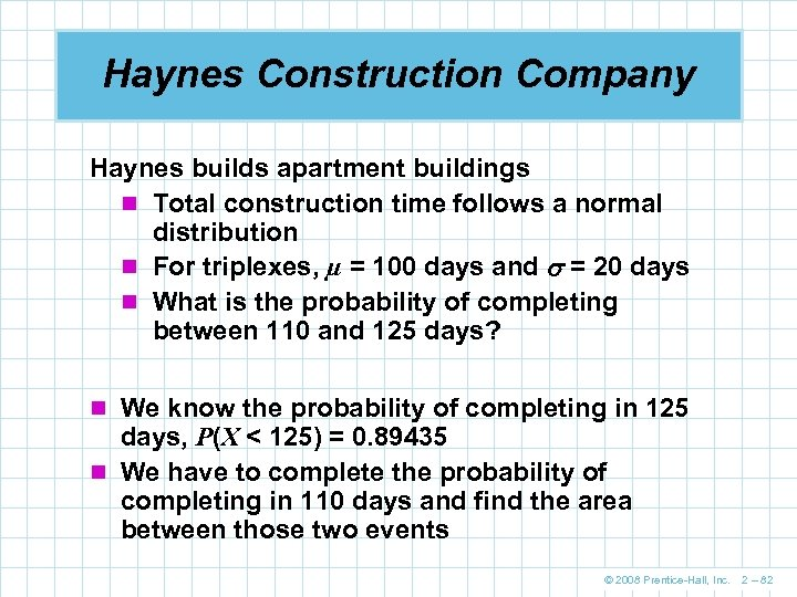 Haynes Construction Company Haynes builds apartment buildings n Total construction time follows a normal
