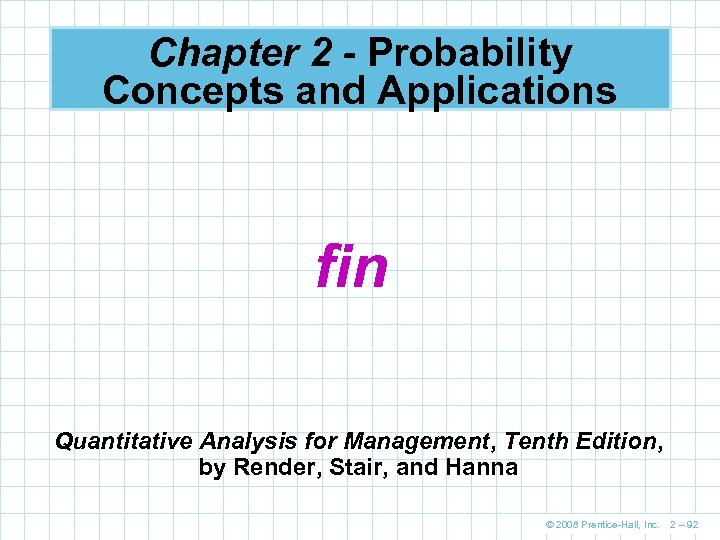 Chapter 2 - Probability Concepts and Applications fin Quantitative Analysis for Management, Tenth Edition,