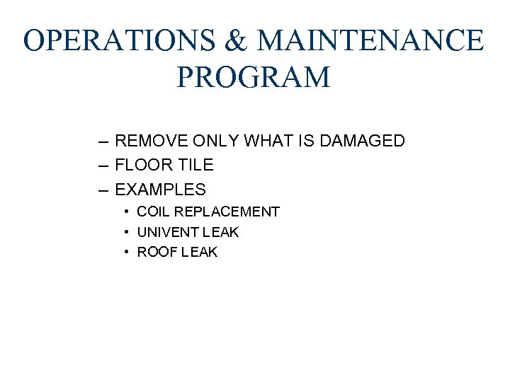 OPERATIONS & MAINTENANCE PROGRAM – REMOVE ONLY WHAT IS DAMAGED – FLOOR TILE –