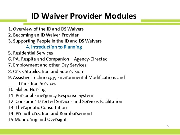ID Waiver Provider Modules 1. Overview of the ID and DS Waivers 2. Becoming