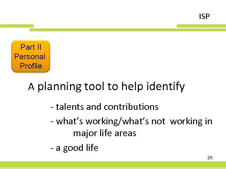 ISP Part II Personal Profile A planning tool to help identify - talents and
