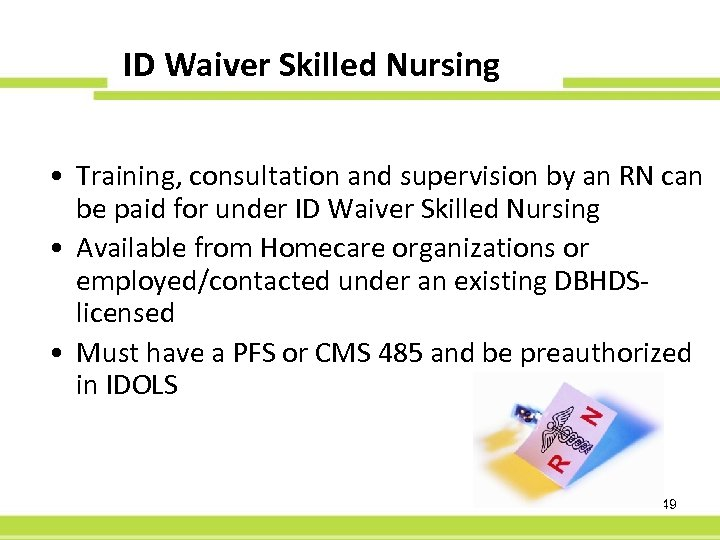 ID Waiver Skilled Nursing 60 -Day PFS • Training, consultation and supervision by an