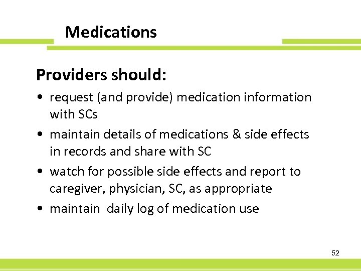 Medications 60 -Day PFS Providers should: • request (and provide) medication information with SCs