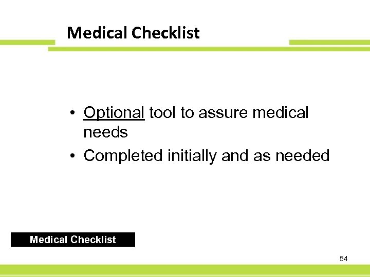 Medical. PFS 60 -Day Checklist • Optional tool to assure medical needs • Completed