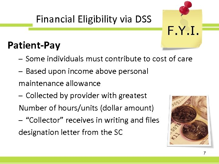 Financial Eligibility via DSS F. Y. I. Patient-Pay – Some individuals must contribute to