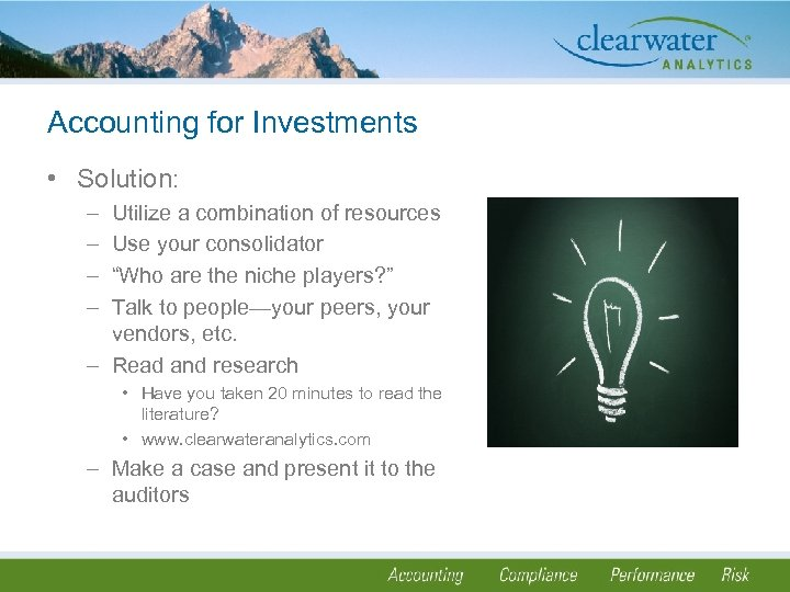 Accounting for Investments • Solution: – – Utilize a combination of resources Use your