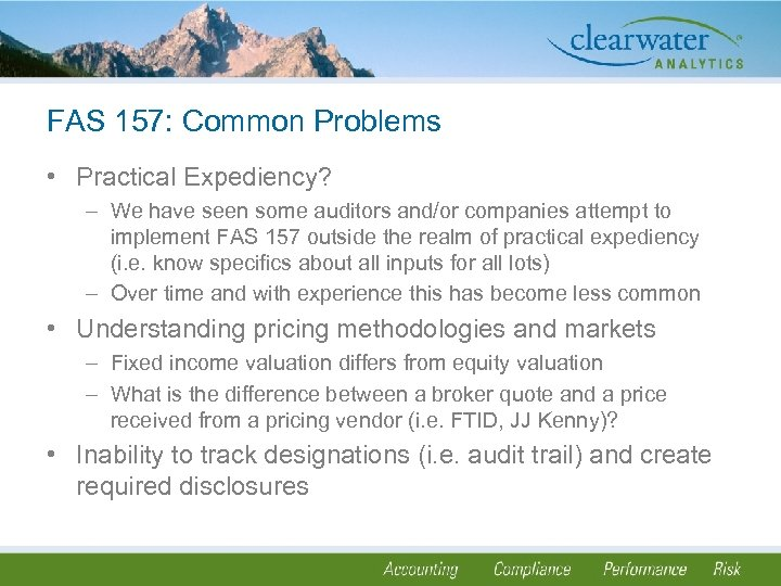 FAS 157: Common Problems • Practical Expediency? – We have seen some auditors and/or