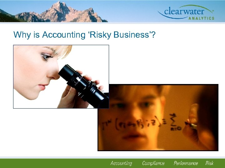 Why is Accounting 'Risky Business'?