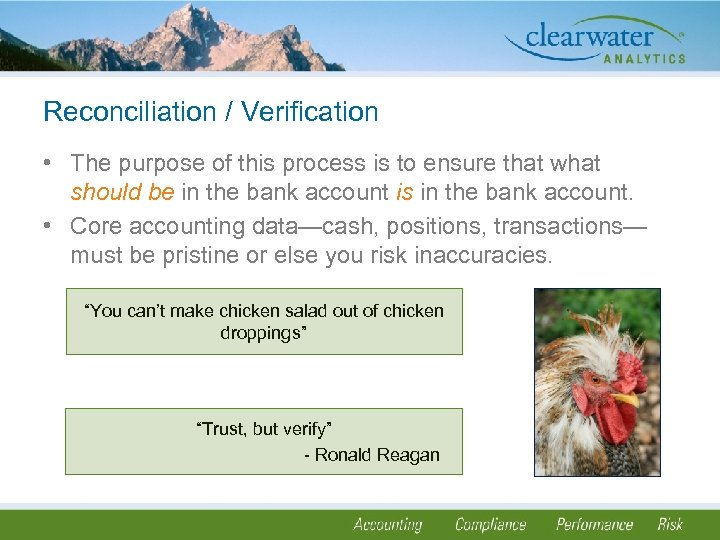 Reconciliation / Verification • The purpose of this process is to ensure that what