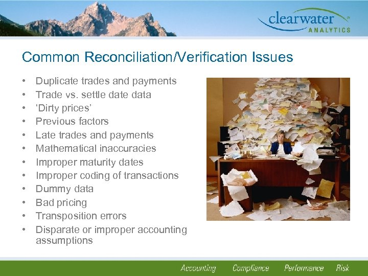 Common Reconciliation/Verification Issues • • • Duplicate trades and payments Trade vs. settle data