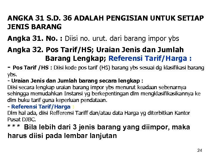 ANGKA 31 S. D. 36 ADALAH PENGISIAN UNTUK SETIAP JENIS BARANG Angka 31. No.