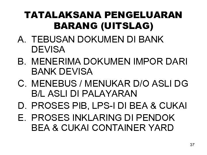 TATALAKSANA PENGELUARAN BARANG (UITSLAG) A. TEBUSAN DOKUMEN DI BANK DEVISA B. MENERIMA DOKUMEN IMPOR